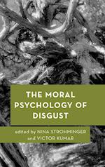 The Moral Psychology of Disgust (Moral Psychology of the Emotions)