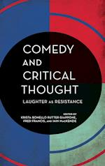 Comedy and Critical Thought (ExperimentsOn the Political)