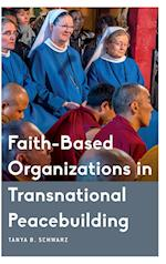 Faith-Based Organizations in Transnational Peacebuilding (Critical Perspectives on Religion in International Politics)