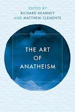 The Art of Anatheism (Reframing Continental Philosophy of Religion)