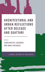 Architectural and Urban Reflections after Deleuze and Guattari (Global Aesthetic Research)