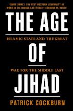 The Age of Jihad af Patrick Cockburn