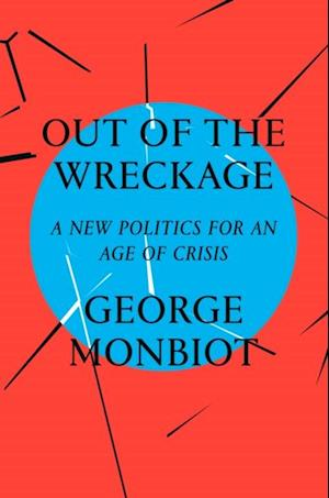 Out of the Wreckage af George Monbiot