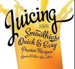 Juicing (Quick & Easy, Proven Recipes)