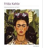 Frida Kahlo Masterpieces of Art (Masterpieces of Art)