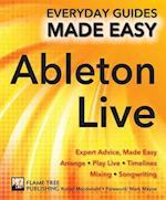 Ableton Live Basics (Everyday Guides Made Easy)