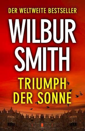 Triumph Der Sonne af Wilbur Smith