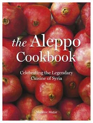 Bog, hardback The Aleppo Cookbook af Marlene Matar