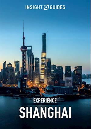 Insight Guides: Experience Shanghai af Insight Guides