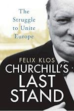 Churchill's Last Stand af Felix Klos