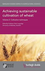 Achieving Sustainable Cultivation of Wheat Volume 2 (Burleigh Dodds Series in Agricultural Science, nr. 6)