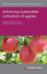 Achieving Sustainable Cultivation of Apples (Burleigh Dodds Series in Agricultural Science, nr. 18)
