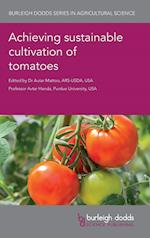 Achieving Sustainable Cultivation of Tomatoes (Burleigh Dodds Series in Agricultural Science, nr. 7)