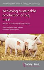 Achieving Sustainable Production of Pig Meat Volume 3 (Burleigh Dodds Series in Agricultural Science, nr. 25)