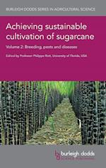 Achieving Sustainable Cultivation of Sugarcane Volume 2 (Burleigh Dodds Series in Agricultural Science, nr. 38)