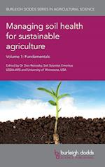 Managing Soil Health for Sustainable Agriculture Volume 1 (Burleigh Dodds Series in Agricultural Science, nr. 48)