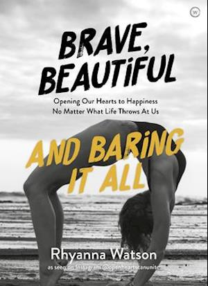 Brave, Beautiful and Baring It All