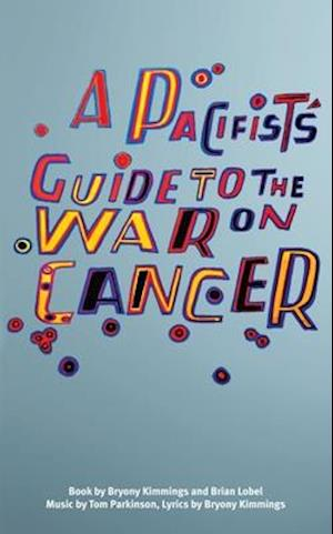 Bog, paperback A Pacifist's Guide to the War on Cancer af Bryony Kimmings