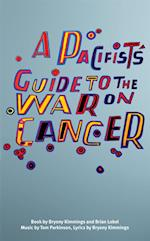Pacifist's Guide to the War on Cancer