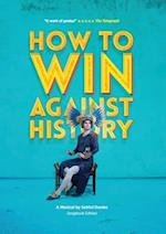How to Win Against History