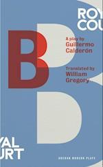 B (Oberon Modern Plays)