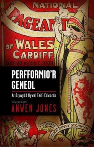 Bog, paperback Perfformio'r Genedl af Anwen Jones