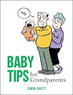 Baby Tips for Grandparents (Baby Tips)