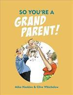So You're a Grandparent! (So You're ..)