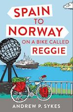 Spain to Norway on a Bike Called Reggie af Andrew P. Sykes