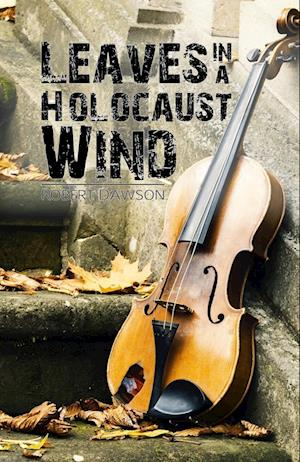 Leaves in a Holocaust Wind