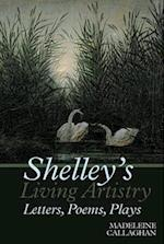 Shelley's Living Artistry (Liverpool English Texts And Studies)