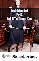 Last Of The Summer Cane: Castlebridge Hall Part 5