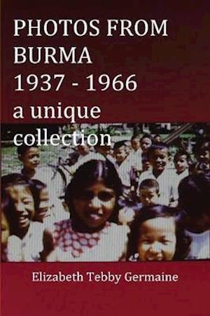 Bog, hæftet PHOTOS FROM BURMA 1937 - 1966 af Elizabeth Tebby Germaine