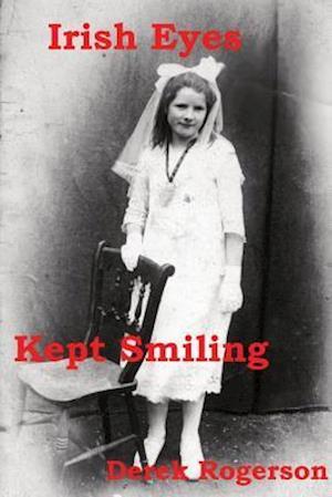 Bog, paperback Irish Eyes Kept Smiling af Derek Rogerson