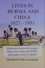 LIVES IN BURMA AND CHINA 1927 - 1951