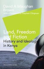 Land, Freedom and Fiction (African History Archive)