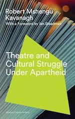 Theatre and Cultural Struggle under Apartheid