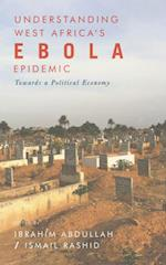 Understanding West Africa's Ebola Epidemic (Security and Society in Africa)