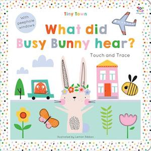 Tiny Town What Did Busy Bunny Hear?