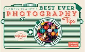 Lonely Planet's Best Ever Photography Tips af Lonely Planet