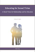 Educating for Sexual Virtue (Religion Education and Values, nr. 12)