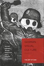 The Art of War (German Visual Culture, nr. 5)
