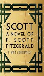 Scott: A Novel of F. Scott Fitzgerald af E. Ray Canterbery