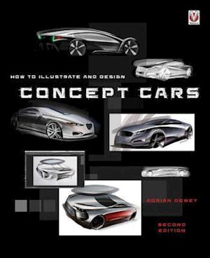 Bog, paperback How to Illustrate and Design Concept Cars af Adrian Dewey