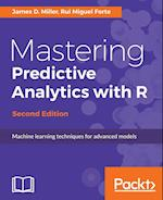 Mastering Predictive Analytics with R, Second Edition