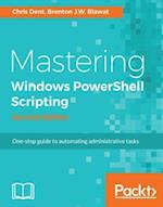 Mastering Windows PowerShell Scripting - Second Edition