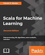 Scala for Machine Learning, Second Edition