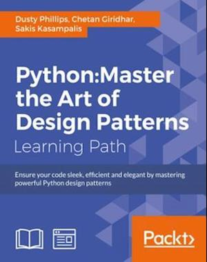 Python: Master the Art of Design Patterns af Dusty Phillips, Sakis Kasampalis, Chetan Giridhar
