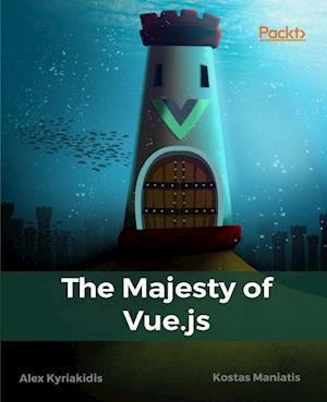 Majesty of Vue.js af Alex Kyriakidis, Kostas Maniatis