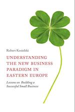 Understanding the New Business Paradigm in Eastern Europe af Robert Kozielski